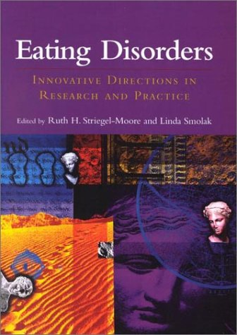 Eating Disorders: Innovative Directions in Research and: Editor-Ruth H. Striegel-Moore;