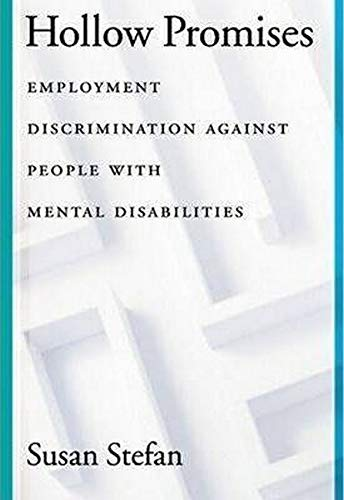 9781557987921: Hollow Promises: Employment Discrimination Against People with Mental Disabilities (Law and Public Policy: Psychology and the Social Sciences)
