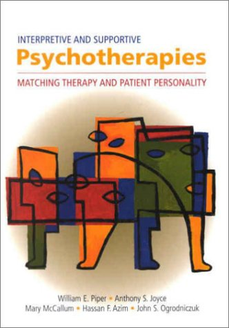9781557988317: Interpretive and Supportive Psychotherapies: Matching Therapy and Patient Personality