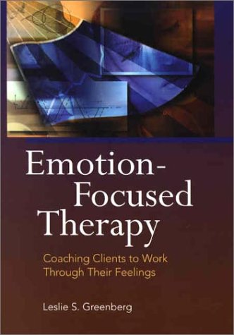9781557988812: Emotion-focused Therapy: Coaching Clients to Work Through Their Feelings
