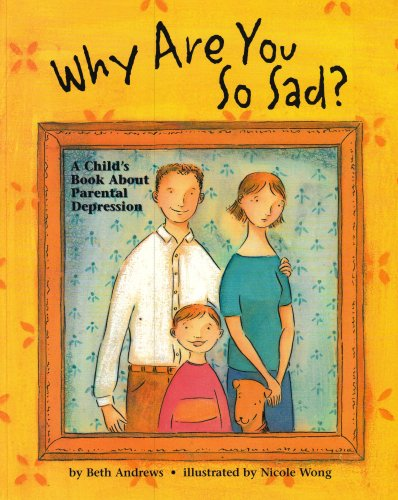 9781557988874: Why Are You So Sad: A Child's Book About Parental Depression