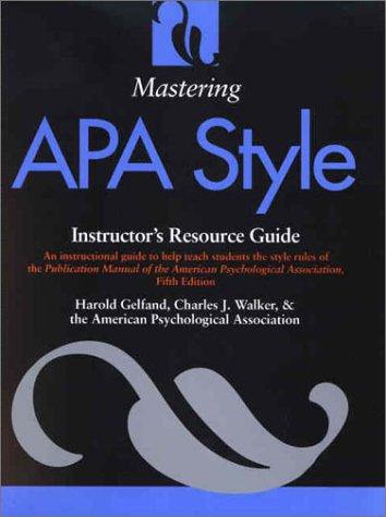 Mastering APA Style: Instructor's Resource Guide: Gelfand, Harold; Walker,