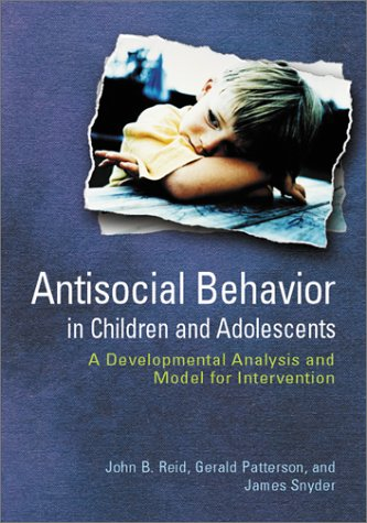 9781557988973: Antisocial Behavior in Children and Adolescents: A Developmental Analysis and Model for Intervention