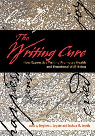 9781557989109: The Writing Cure: How Expressive Writing Promotes Health and Emotional Well- Being