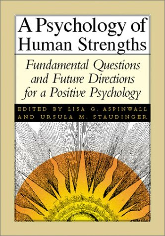 9781557989314: Psychology of Human Strengths: Fundamental Questions and Future Directions for a Positive Psychology