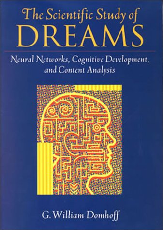 9781557989352: The Scientific Study of Dreams: Neural Networks, Cognitive Development, and Content Analysis