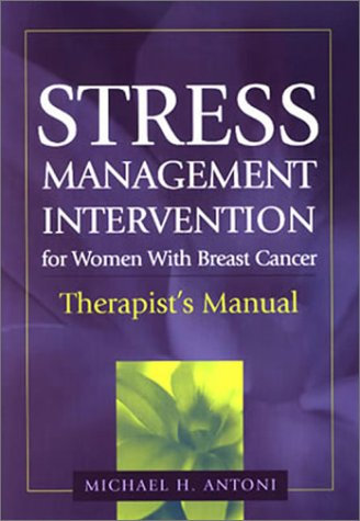 Stress Management Intervention for Women with Breast Cancer Pkg (9781557989413) by Antoni, Michael H.