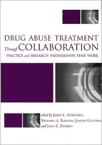 9781557989857: Drug Abuse Treatment Through Collaboration: Practice and Research Partnerships That Work
