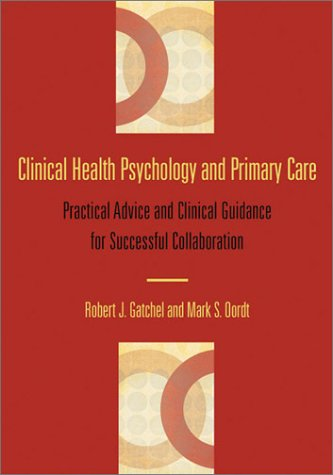 9781557989895: Clinical Health Psychology and Primary Care: Practical Advice and Clinical Guidance for Successful Collaboration