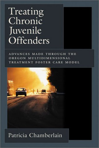 9781557989963: Treating Chronic Juvenile Offenders: Advances Made Through the Oregon Multidimensional Treatment Foster Care Model (Law and Public Policy: Psychology and the Social Sciences)
