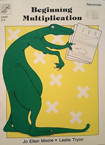 Beginning Multiplication: Moore, Jo Ellen, Evans, Joy