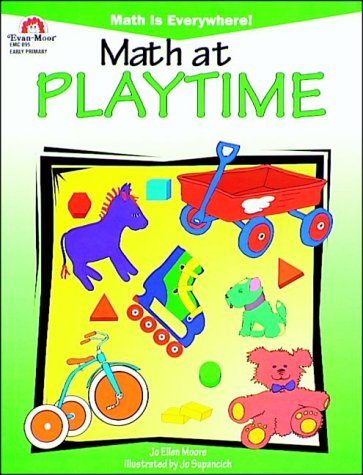 Math at Playtime (Math is Everywhere!): Moore, Jo Ellen
