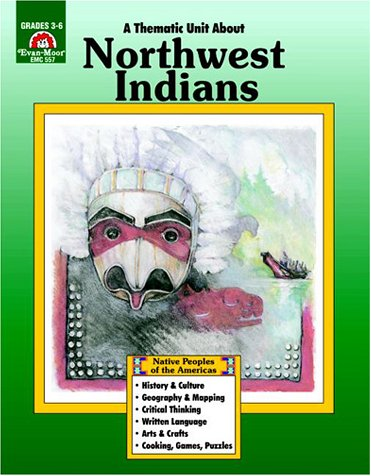 9781557995711: A Thematic Unit About NORTHWEST INDIANS (Native Peoples of the Americas Series) Grades 3-6