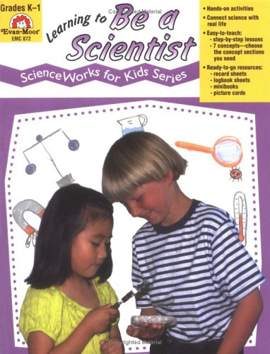 9781557997760: Learning to Be a Scientist (Science Works for Kids Series)