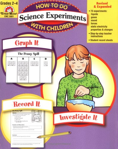 How to Do Science Experiments with Children: Evan-Moor Staff