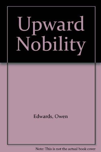 9781558004689: Upward Nobility