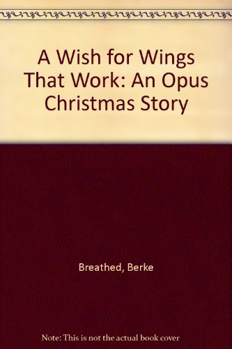 A Wish for Wings That Work: An Opus Christmas Story (1558006966) by Breathed, Berke