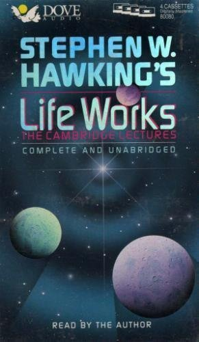 9781558009868: Stephen W. Hawking's Life Works: The Cambridge Lectures/Cassettes