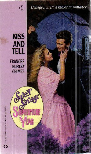 9781558020771: Kiss and Tell (Sweet Savage: Sophomore Year No 1)