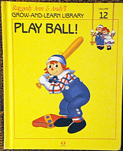 9781558021129: Raggedy Ann & Andy's Grow-And-Learn Library: Play Ball! (Volume 12)