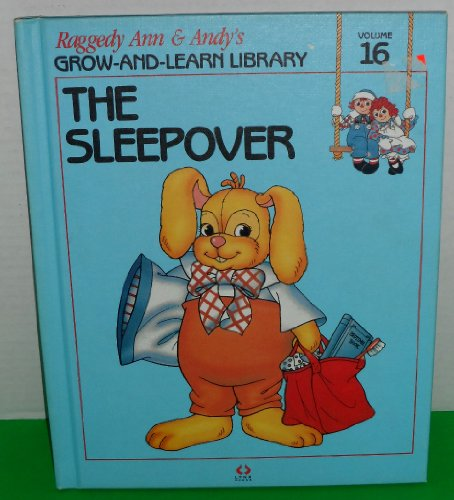9781558021167: The Sleepover (Raggedy Ann & Andy's Grow-and-Learn Library Vol. 16)