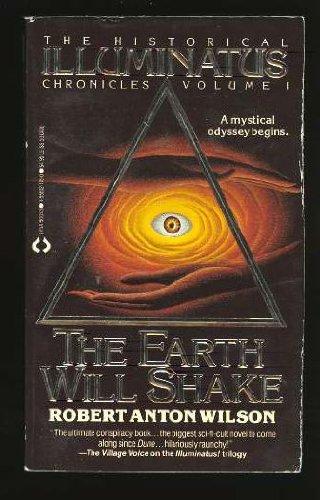 The Earth Will Shake (The Historical Illuminatus: Wilson, Robert Anton