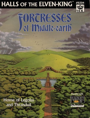 Fortresses of Middle-Earth - Halls of the Elven-King (Middle-Earth Role Playing (MERP) (1st Edition...
