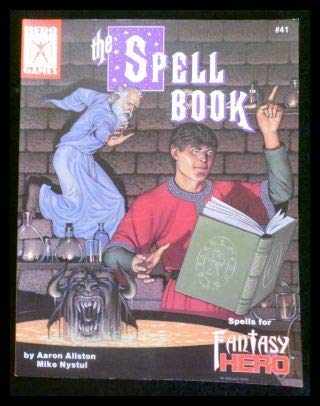 The Spell Book: Spells for Fantasy Hero (Hero Games) (1558060227) by Aaron Allston; Mike Nystul