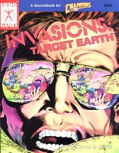 9781558060494: Invasions: Target Earth (Champions Role Playing Game)