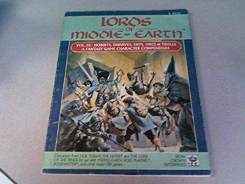 9781558060524: Lords of Middle-Earth, Vol. 3: Hobbits, Dwarves, Ents, Orcs, & Trolls (MERP/Middle Earth Role Playing)