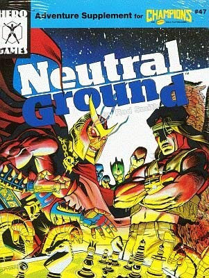 9781558060685: Neutral Ground (Adventure Supplement for Champions #47)