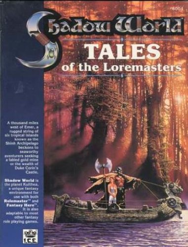 9781558060739: Tales of the Loremasters, Book 1 (Shadow World Exotic Fantasy Role Playing Environment, Stock No. 6004)