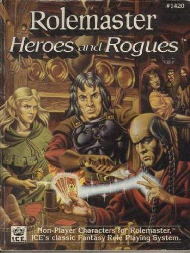 9781558061415: Rolemaster Heroes and Rogues (Advanced Fantasy Role Playing, 2nd Ed, Stock No. 1420)