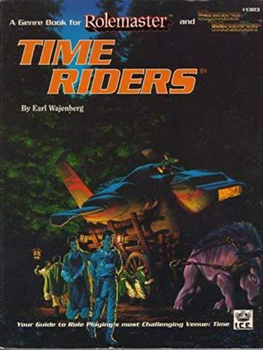 Time Riders (Rolemaster (2nd Edition)): Earl Wajenberg