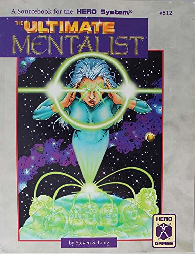 The Ultimate Mentalist (A Sourcebook for the Hero System): Long, Steven S.