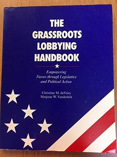 9781558100787: The Grassroots Lobbying Handbook: Empowering Nurses Through Legislative and Political Action