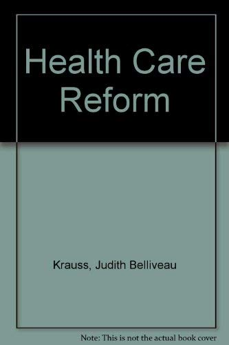 Health Care Reform (American Nurses Association): Krauss, Judith Belliveau, Ana