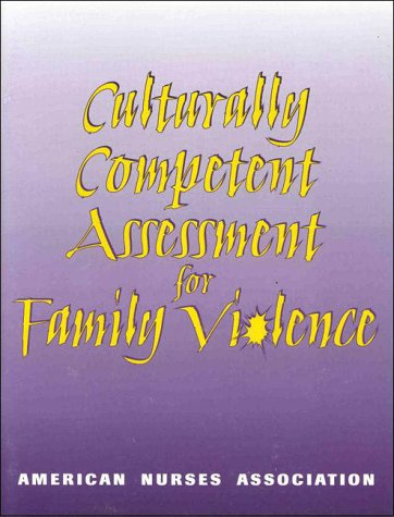 Culturally Competent Assessment for Family Violence (9781558101401) by American Nurses Association; Ana