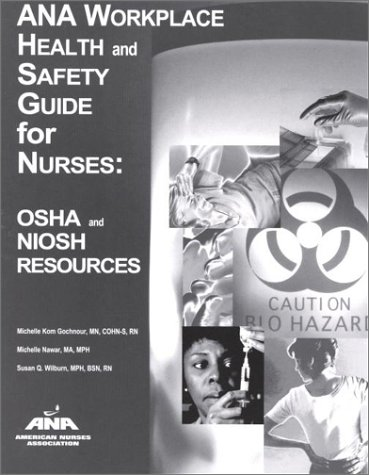 9781558101616: ANA Workplace Health and Safety Guide for Nurses: OSHA and NIOSH Resources