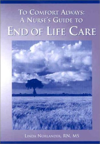 9781558101777: To Comfort Always: A Nurse's Guide to End of Life Care