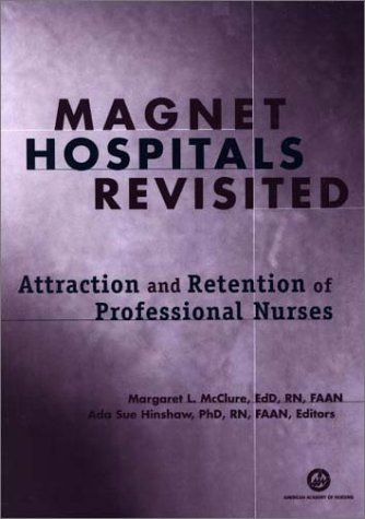 9781558101999: Magnet Hospitals Revisited: Attraction and Retention of Professional Nurses