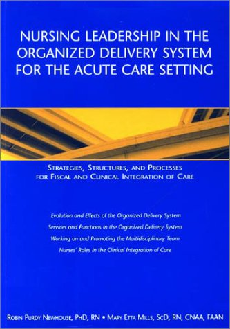 9781558102033: Nursing Leadership in the Organized Delivery System for the Acute Care Setting (American Nurses Association)