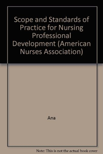 Scope And Standards of Practice for Nursing Professional Development (American Nurses Association) (9781558102378) by American Nurses Association