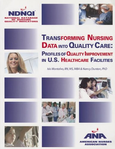 9781558102491: Transforming Nursing Data into Quality Care: Profiles of Quality Improvement in U.S. Healthcare Facilities