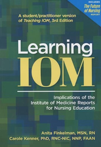Learning IOM: Implications of the Institute of: Kenner, Carole, Finkelman,