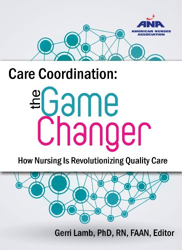 9781558105430: Care Coordination the Game Changer: How Nursing Is Revolutionizing Quality Care