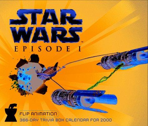 9781558118218: Star Wars, Episode I: Flip Animation 366-Day Trivia Box Calendar for 2000