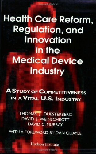 Health Care Reform, Regulation, & Innovation in the Medical Device Industry: A Study of ...