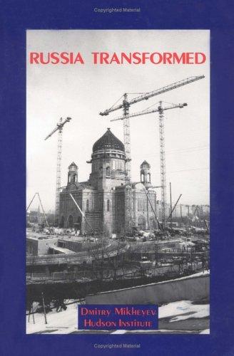 Russia transformed.: Mikheev, Dmitrii.