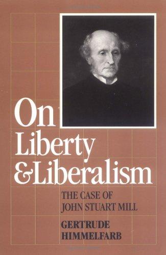 9781558150591: On Liberty and Liberalism: The Case of John Stuart Mill